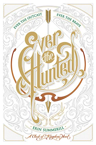 Ever the Hunted (A Clash of Kingdoms Novel Book 1)