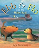 Ebb & Flo and the Baby Seal (Ebb and Flo)