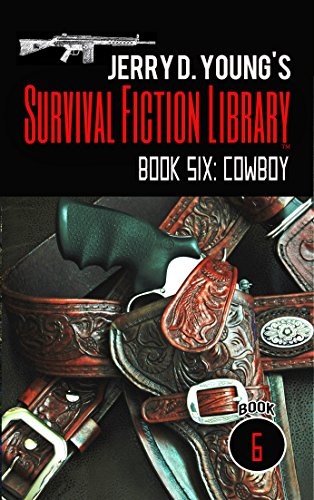 Jerry D. Young's Survival Fiction Library: Book Six: Cowboy by [Young, Jerry D.]