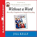 Without a Word: How a Boy's Unspoken Love Changed Everything | Jill Kelly