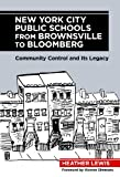 New York City Public Schools from Brownsville to Bloomberg: Community Control and Its Legacy