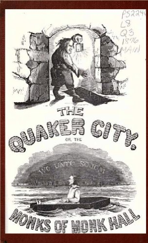 The Quaker City, Or, the Monks of Monk Hall: A Romance of Philadelphia Life, Mystery, and Crime