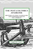 The Post-Columbus Syndrome: Identities, Cultural Nationalism, and Commemorations in the Caribbean (New Caribbean Studies)