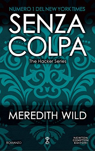 Senza colpa (The Hacker Series Vol. 2) (Italian Edition) by [Wild, Meredith]