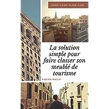 La solution simple pour faire classer son meublé de tourisme: Louer gagnant en LMNP (Immo-cash-flow t. 1) (French Edition)