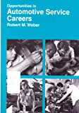Opportunities in Automotive Service Careers, Weber, Robert M. and Perry, Philip, 0844246735