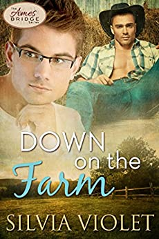 Down on the Farm (Ames Bridge Book 1) by [Violet, Silvia]