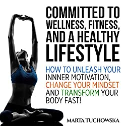Committed to Wellness, Fitness and a Healthy Lifestyle