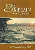 Lake Champlain, Key to Liberty, Ralph Nading Hill, 0914378198