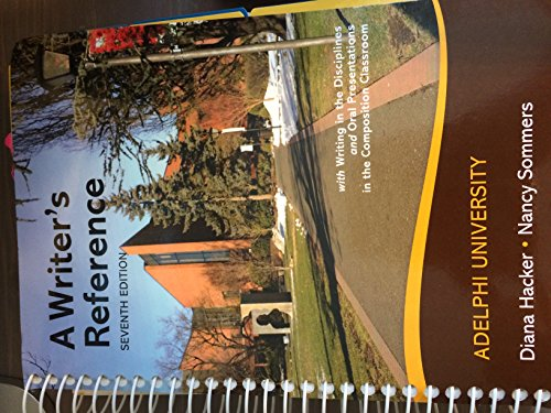 A Writer's Reference Adelphi University (with writing in the Disciplines and Oral Presentations in the Composition Classroom, custom edition for Adelphi University)