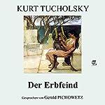 Der Erbfeind | Kurt Tucholsky