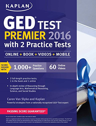 Kaplan GED Test Premier 2016 with 2 Practice Tests (Online, Book, Videos & Mobile) (Kaplan Test Prep)