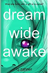 Dream Wide Awake: Was she born with a gift or a curse? Paperback