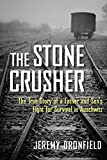 img - for The Stone Crusher: The True Story of a Father and Son's Fight for Survival in Auschwitz book / textbook / text book