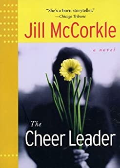 The Cheer Leader (Front Porch Paperbacks) by [McCorkle, Jill]