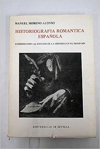 Historiografža romántica española: Introducción al estudio de la ...
