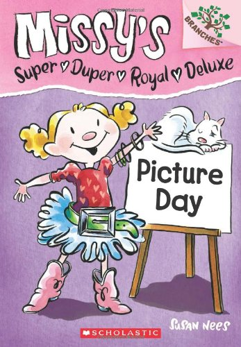 Picture Day: A Branches Book (Missy's Super Duper Royal Deluxe #1) -