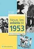 Nous, les enfants de 1953 : De la naissance à l'âge adulte