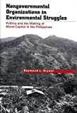 Nongovernmental Organizations in Environmental Struggles, Raymond L. Bryant, 0300106599