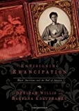 Envisioning Emancipation: Black Americans And The End Of Slavery By Willis, Deborah, Krauthamer, Barbara 1St (First) Edition (12/5/2012)