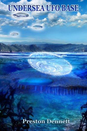 Undersea UFO Base: An In-Depth Investigation of USOs in the Santa Catalina Channel by Preston Dennett