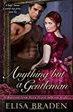 Anything but a Gentleman (Rescued from Ruin) (Volume 8)