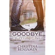 The Goodbye Boyfriend (The Boyfriend Series Book 3)