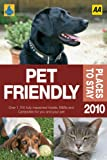 The AA Pet Friendly Guide 2010 (Aa Lifestyle Guides)