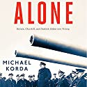 Alone: Britain, Churchill, and Dunkirk: Defeat into Victory Audiobook by Michael Korda Narrated by John Lee