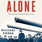 Alone: Britain, Churchill, and Dunkirk: Defeat into Victory Hörbuch von Michael Korda Gesprochen von: John Lee