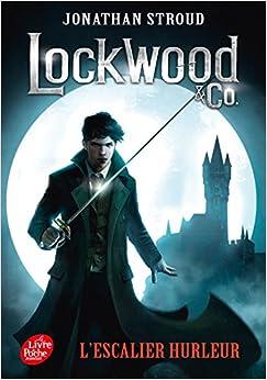 Lockwood & Co. - Tome 1: Lescalier hurleur