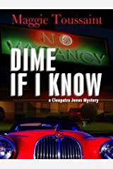 Dime If I Know (A Cleopatra Jones Mystery)