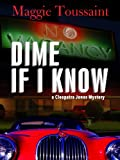Dime If I Know (A Cleopatra Jones Mystery)