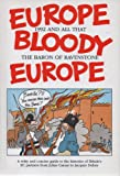 img - for Europe Bloody Europe: An Illustrated, Brief and Waspish History of Britain's E.E. Partners book / textbook / text book