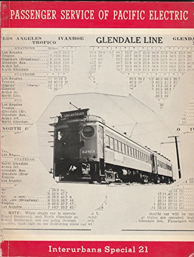 A History of the Rail Passenger Service Operated by the Pacific Electric Railway Company since 1911: And by Its Successors since 1953 (Interurbans special)