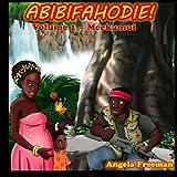 Abibifahodie!: Meekamui (Volume 1)