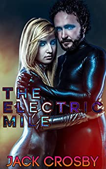 The Electric Mile: Neon Underground Edition by [Crosby, Jack]