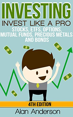 Investing: Invest Like A Pro: Stocks, ETFs, Options, Mutual Funds, Precious Metals and Bonds (Asset Management, Financial Planning, ROI, Financial Freedom, ... for Beginners, Inves