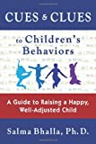 Cues and Clues to Children's Behaviors, Salma Bhalla, 1935089358