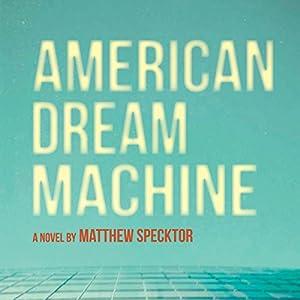 American Dream Machine Audiobook