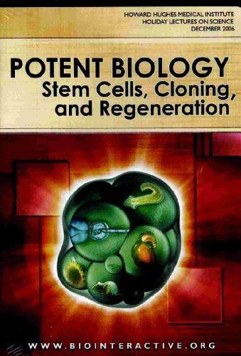 Nova/Howard Hughes Medical Institute, Potent Biology: Stem Cells, Cloning, and Regeneration