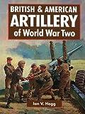 British & American Artillery: WWII-Hardbound