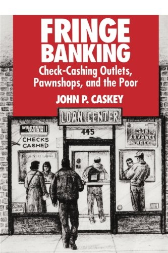 Fringe Banking  Check Cashing Outlets  Pawnshops  And The Poor
