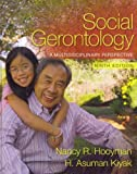 Social Gerontology : A Multidisciplinary Perspective with MySocKit, Hooyman and Hooyman, Nancy, 0205802621