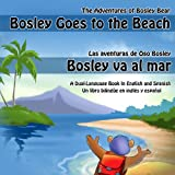 Bosley Goes to the Beach (English-Spanish) (The Adventures of Bosley Bear nº 2) (Spanish Edition)