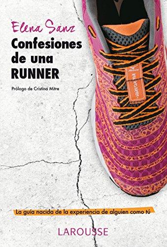 Amazon.com: Confesiones de una runner (Larousse - Libros Ilustrados/ Prácticos - Vida Saludable) (Spanish Edition) eBook: Elena Sanz Álvarez, Beatriz Blanco ...