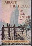 About the House: A Parliamentarian's Commentary by Jill Knight front cover
