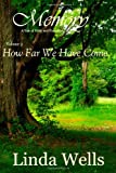 Memory: Volume 3, How Far We Have Come, Linda Wells, 1453698426