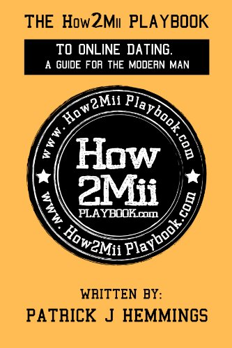 Book: The How2Mii Playbook to Online Dating. A Guide for the Modern Man - by Patrick Hemmings