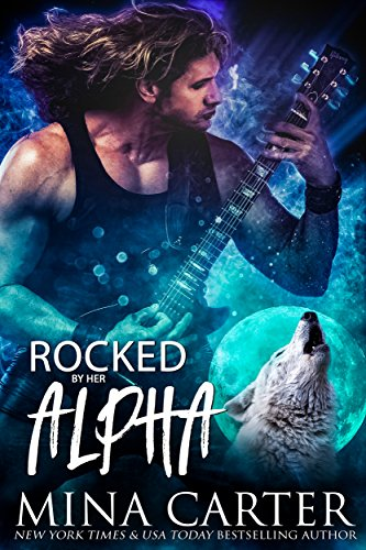 Rocked By Her Alpha by Mina Carter